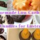 20 Homemade Low Carb Candies for Easter
